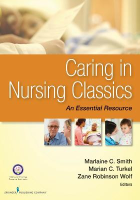 Caring in Nursing Classics by Marlaine C. Smith