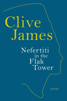 Nefertiti in the Flak Tower by Clive James