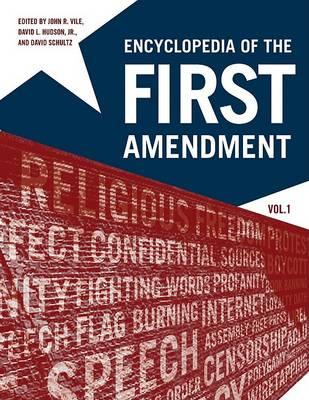Encyclopedia of the First Amendment by John R. Vile