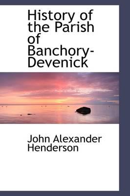 History of the Parish of Banchory-Devenick by John Alexander Henderson