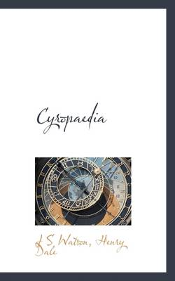 Cyropaedia by Consultant Plastic Hand and Microsurgeon the Hand Unit J S Watson