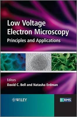 Low Voltage Electron Microscopy: Principles and Applications by David C. Bell