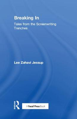 Breaking In: Tales from the Screenwriting Trenches book
