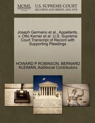 Joseph Germano et al., Appellants, V. Otto Kerner et al. U.S. Supreme Court Transcript of Record with Supporting Pleadings by Howard P Robinson