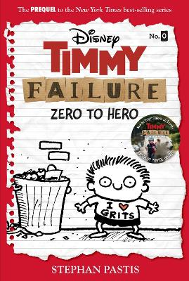 Timmy Failure: Zero To Hero: (Timmy Failure Prequel) by Stephan Pastis