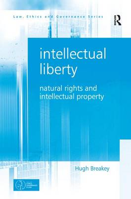 Intellectual Liberty by Hugh Breakey