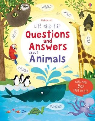 Lift-the-flap Questions and Answers About Animals book
