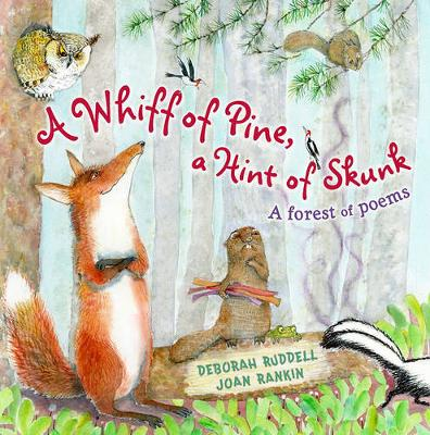 A Whiff of Pine, a Hint of Skunk: A Forest of Poems by Joan Rankin
