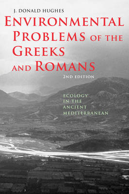 Environmental Problems of the Greeks and Romans by J. Donald Hughes