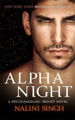 Alpha Night: Book 4 by Nalini Singh