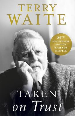 Taken on Trust: 25th Anniversary Edition by Terry Waite