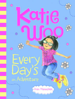 Katie Woo, Every Day's an Adventure book