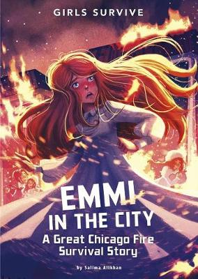 Emmi in the City: A Great Chicago Fire Survival Story by Salima Alikhan