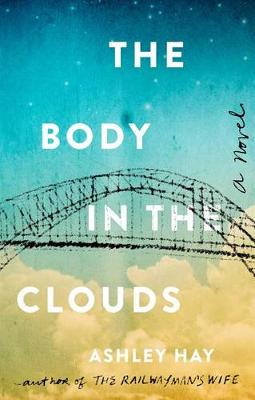 Body in the Clouds by Ashley Hay