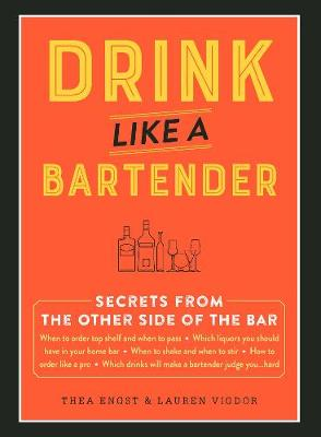 Drink Like a Bartender by Thea Engst