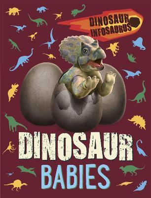 Dinosaur Infosaurus: Dinosaur Babies book