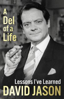 A Del of a Life: The hilarious #1 bestseller from the national treasure by David Jason