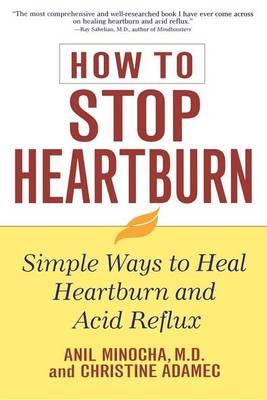 How to Stop Heartburn by Anil Minocha