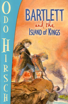 Bartlett and the Island of Kings by Odo Hirsch