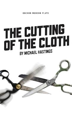 The Cutting of the Cloth by Michael Hastings