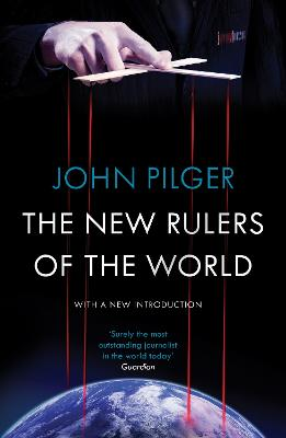 New Rulers of the World by John Pilger