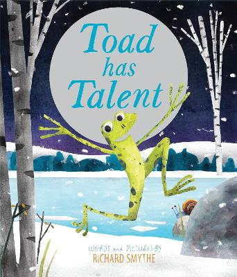 Toad Has Talent by Richard Smythe