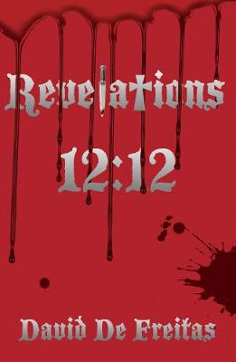 Revelations 12:12 by David Freitas