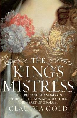 The King's Mistress by Claudia Gold