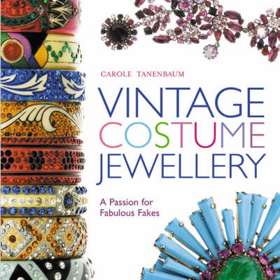 Vintage Costume Jewellery: A Passion for Fabulous Fakes by Carole Tanenbaum