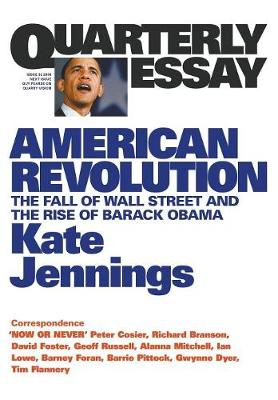 American Revolution: The Fall Of Wall Street And The Rise OfBarack Obama: Quarterly Essay 32 book