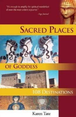 Sacred Places of Goddess by Karen Tate