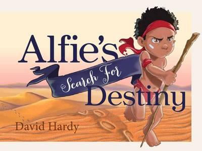 Alfie's Search for Destiny by David Hardy