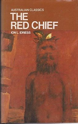 The Red Chief by Ion L. Idriess