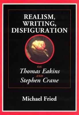 Realism, Writing, Disfiguration by Michael Fried