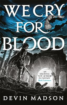 We Cry for Blood: The Reborn Empire, Book Three book