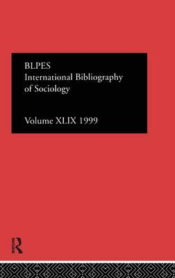 IBSS: Sociology  Volume 49 by Compiled by the British Library of Political and Economic Science