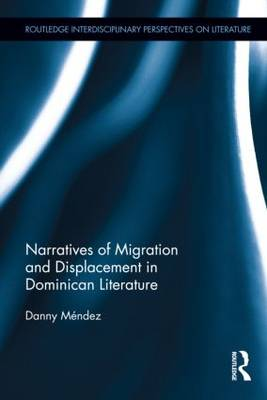 Narratives of Migration and Displacement in Dominican Literature by Danny Mendez