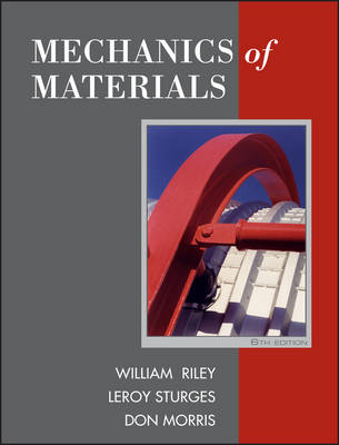 Mechanics of Materials by William F. Riley