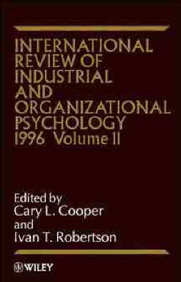 International Review of Industrial and Organizational Psychology by C. L. Cooper