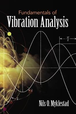 Fundamentals of Vibration Analysis by NilsO. Myklestad