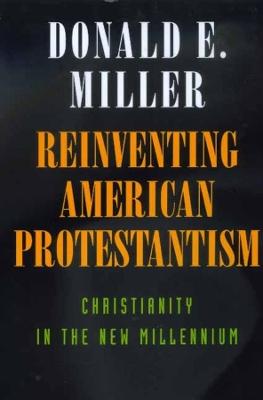 Reinventing American Protestantism book