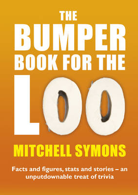 The Bumper Book For The Loo by Mitchell Symons