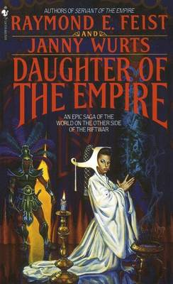 Daughter Of The Empire by Raymond E. Feist