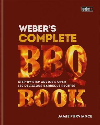 Weber's Complete Barbeque Book by Jamie Purviance