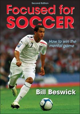Focused for Soccer by Bill Beswick
