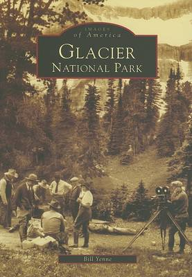 Glacier National Park by Bill Yenne