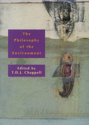 Philosophy of the Environment by T. D. J. Chappell