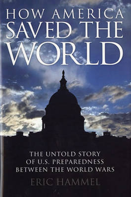 How America Saved the World by Eric Hammel