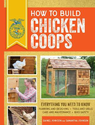 How to Build Chicken Coops: Everything You Need to Know, Updated & Revised book