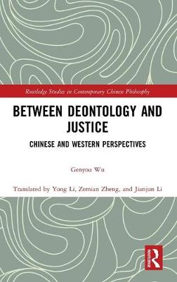 Between Deontology and Justice: Chinese and Western Perspectives book